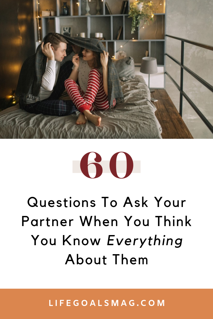 60 Questions To Ask Your Partner When You Think You Know