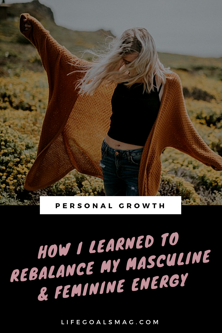 How I Learned to Rebalance My Masculine and Feminine Energy